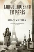 LARGO INVIERNO EN PARIS - 9788466661508 - JUAN VILCHES