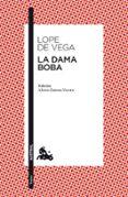 LA DAMA BOBA - 9788467034608 - FELIX LOPE DE VEGA Y CARPIO