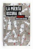 LA PUERTA OSCURA (III) - 9788467536508 - DAVID LOZANO GARBALA