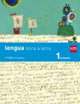 LENGUA TRIMESTRAL LETRA A LETRA SAVIA 1º EDUCACION PRIMARIA ED 2014 CASTELLANO - 9788467567908 - VV.AA.