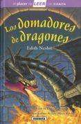 LOS DOMADORES DE DRAGONES - 9788467747508 - EDITH NESBIT