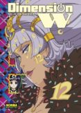 DIMENSION W 12 - 9788467934908 - YUJI IWAHARA