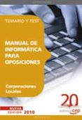MANUAL DE INFORMATICA PARA OPOSICIONES DE CORPORACIONES LOCALES. TEMARIO Y TEST - 9788468101408 - VV.AA.