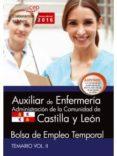 AUXILIAR DE ENFERMERÍA. ADMINISTRACIÓN DE LA COMUNIDAD DE CASTILLA Y LEÓN. BOLSA DE EMPLEO TEMPORAL. TEMARIO VOL. II. - 9788468167008 - VV.AA.