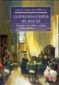 LAS BURGUESIAS ESPAÑOLAS DEL SIGLO XIX: SOCIEDAD CIVIL, POLITICA Y CULTURA - 9788470308208 - VV.AA.