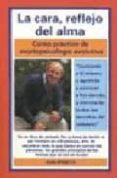 LA CARA, REFLEJO DEL ALMA: CURSO PRACTICO DE MORFOPSICOLOGIA EVOL UTIVA - 9788470823008 - JEAN SPINETTA