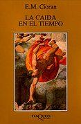 LA CAIDA EN EL TIEMPO - 9788472236608 - EMILE MICHEL CIORAN