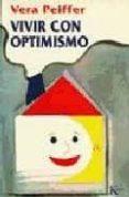 VIVIR CON OPTIMISMO - 9788472453708 - VERA PEIFFER