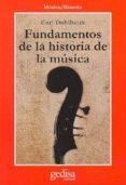 FUNDAMENTOS DE LA HISTORIA DE LA MUSICA - 9788474326208 - CARL DAHLHAUS