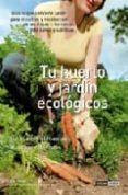 TU HUERTO Y JARDIN ECOLOGICOS - 9788475564708 - TEODORO GOMEZ