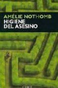 HIGIENE DEL ASESINO (2ª ED.) - 9788477651208 - AMELIE NOTHOMB