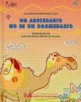 UN ABECEDARIO NO ES UN DROMEDARIO - 9788477892908 - JOSE MANUEL FERNANDEZ CANO