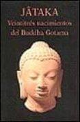 JATAKA VEINTITRES NACIMIENTOS DEL BUDDHA GOTAMA - 9788478131808 - VV.AA.