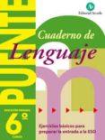 CUADERNO LENGUAJE 6. PUENTE - 9788478872008 - VV.AA.
