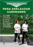 GUIA DE BOLSILLO PARA ADELGAZAR CAMINANDO - 9788479027308 - FE ROBLES