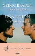 UNA UNION INQUEBRANTABLE - 9788479538408 - GREGG BRADEN