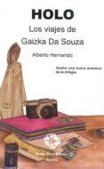 HOLO. LOS VIAJES DE GAIZKA DA SOUZA - 9788480103008 - ALBERTO HERNANDO