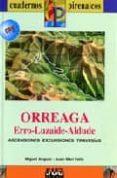 CUADERNOS PIRENAICOS: ORREAGA (ERRO-LUZAIDE-ALDUDE) - 9788482162508 - MIGUEL ANGULO
