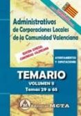 ADMINISTRATIVOS DE CORPORACIONES LOCALES DE LA COMUNIDAD VALENCIANA (VOL. II): TEMARIO: TEMAS 29 A 65 - 9788482193908 - MANUEL SEGURA RUIZ