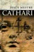 CATHARI - 9788483077108 - JESUS MESTRE I GODES