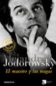 EL MAESTRO Y LAS MAGAS - 9788483461808 - ALEJANDRO JODOROWSKY