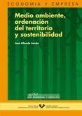 MEDIO AMBIENTE, ORDENACION DEL TERRITORIO Y SOSTENIBILIDAD - 9788483732908 - JOSE ALLENDE LANDA