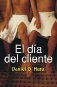 EL DIA DEL CLIENTE - 9788488052308 - DANIEL O HARA