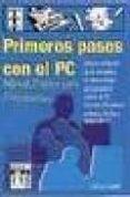 PRIMEROS PASOS CON EL PC: MANUAL BASICO PARA PRINCIPIANTES - 9788489700208 - JORDI CROS FERRANDIZ