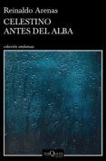 celestino antes del alba (ebook)-reinaldo arenas-9788490666708