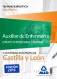 AUXILIAR DE ENFERMERÍA (GRUPO III PERSONAL LABORAL DE LA JUNTA DE CASTILLA Y LEÓN). TEMARIO ESPECÍFICO VOLUMEN 2 - 9788490939208 - VV.AA.