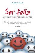 SER FELIZ Y VENCER LAS PREOCUPACIONES - 9788491113508 - ALBERT ELLIS