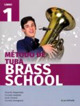 MÉTODO DE TUBA BRASS SCHOOL LIBRO 1 - 9788491421108 - VV.AA.