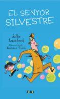 EL SENYOR SILVESTRE - 9788492696208 - SILKE LAMBECK
