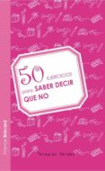 50 EJERCICIOS PARA SABER DECIR NO - 9788492716708 - VV.AA.
