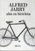 UBU EN BICICLETA - 9788493856908 - ALFRED JARRY