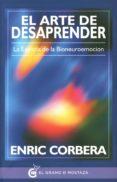 EL ARTE DE DESAPRENDER: LA ESENCIA DE LA BIONEUROEMOCION - 9788494354908 - ENRIC CORBERA