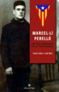 marcel·li perello: una vida perseverant per la independencia-tomas callu-jordi miro-9788494537608