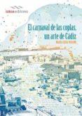 EL CARNAVAL DE LAS COPLAS, UN ARTE DE CADIZ - 9788494572708 - MARIA LUISA PARAMO
