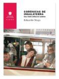 CORONICAS DE INGALATERRA. UNA VISION CRITICA DE LONDRES - 9788494634208 - EDUARDO MOGA
