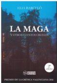 LA MAGA Y OTROS CUENTOS CRUELES - 9788494706608 - ELIA BARCELO