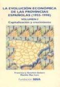LA EVOLUCION ECONOMICA DE LAS PROVINCIAS ESPAÑOLAS (1955-1998) LDAD Y CONVERGENCIA - 9788495163608 - FRANCISCO J. GOERLICH GISBERT
