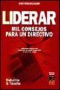 LIDERAR: MIL CONSEJOS PARA UN DIRECTIVO - 9788495312808 - JAVIER FERNANDEZ AGUADO