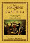 LOS COMUNEROS DE CASTILLA (ED. FACSIMIL DE LA ED. DE CARABANCHEL ALTO (MADRID) (ED. FACSIMIL) - 9788495636508 - VENTURA GARCIA ESCOBAR