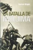 LA BATALLA DE IWO JIMA - 9788496364608 - DERRICK WRIGHT