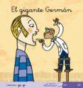 EL GIGANTE GERMAN (MIS PRIMEROS CALCETINES; 20) (CURSIVA) - 9788496514508 - TERESA SOLER