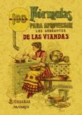 100 FORMULAS PARA APROVECHAR LOS SOBRANTES DE LAS VIANDAS: CONDIM ENTOS VARIADOS, ESQUISITOS Y ECONOMICOS (ED. FACSIMIL) - 9788497613408 - MADEMOISELLE ROSE