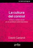 LA CULTURA DEL CONTROL: CRIMEN Y ORDEN SOCIAL EN LA SOCIEDAD CONT EMPORANEA - 9788497840408 - DAVID GARLAND