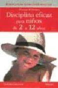 DISCIPLINA EFICAZ PARA NIÑOS DE 2 A 12 AÑOS - 9788497990608 - THOMAS W. PHELAN