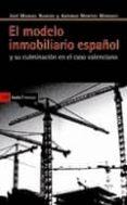 EL MODELO INMOBILIARIO ESPAÑOL Y SU CULMINACION EN EL CASO VALENC IANO - 9788498883008 - JOSE MANUEL NAREDO