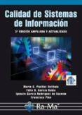 calidad de sistemas de informacion (3ª ed. ampl. y act.)-mario g. piattini velthuis-felix oscar garcia rubio-ignacio garcia rodriguez de guzman-9788499645308